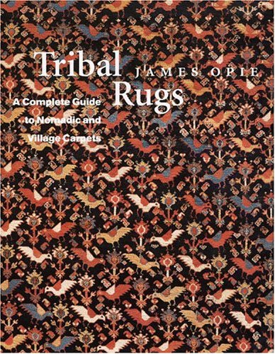 9780821225479: Tribal Rugs: A Complete Guide to Nomadic and Village Carpets