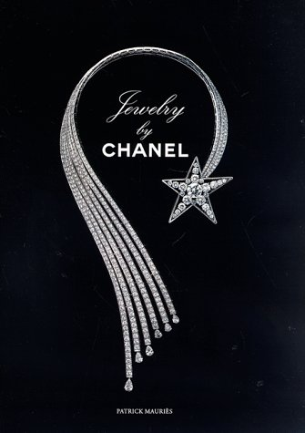Jewelry by Chanel 9780821225509 More than 120 illustrations and photographs complement an intriguing study, based on archival research and interviews with Coco Chanel's