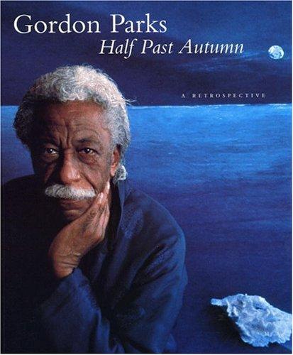 Half Past Autumn: A Retrospective: Parks, Gordon