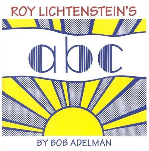 Roy Lichtenstein's A B C: Adelman, Bob