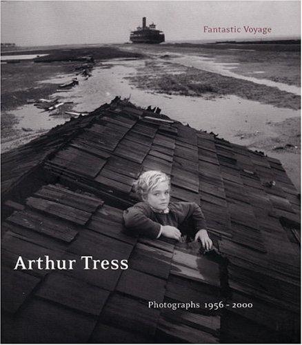 9780821226001: Arthur Tress: Fantastic Voyage : Photographs 1956-2000