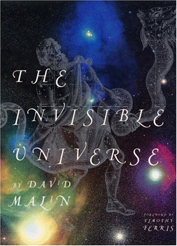 The Invisible Universe Ibs#521866: Malin, David