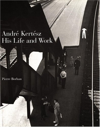 9780821226483: Andre Kertesz: His Life and Work (Beaux Livres)