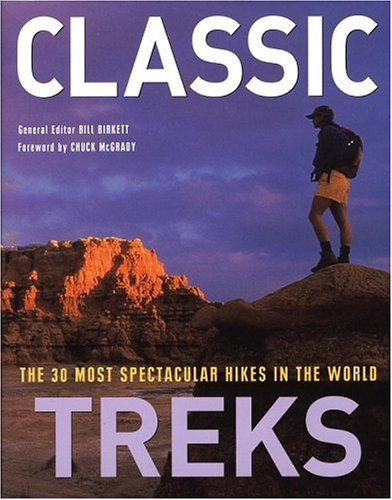 9780821226551: Classic Treks: The 30 Most Spectacular Hikes in the World
