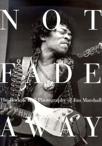 9780821226568: Not Fade Away: The Rock & Roll Photography of Jim Marshall