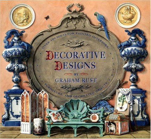 9780821226575: Decorative Designs: Over 100 Ideas for Painted Interiors, Furniture, and Decorated Objects