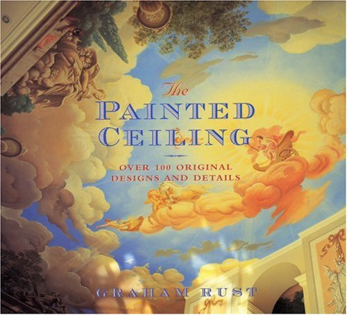 9780821226896: PAINTED CEILING, OVER 100 ORIGINAL DESIGNS AND DETAILS (Hb)
