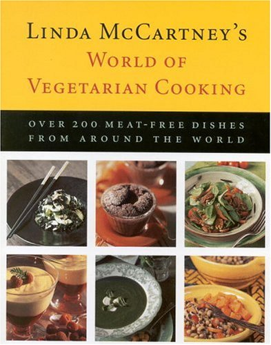 Linda McCartney's World of Vegetarian Cooking: Over 200 Meat-free Dishes from Around the World (0821226967) by McCartney, Linda