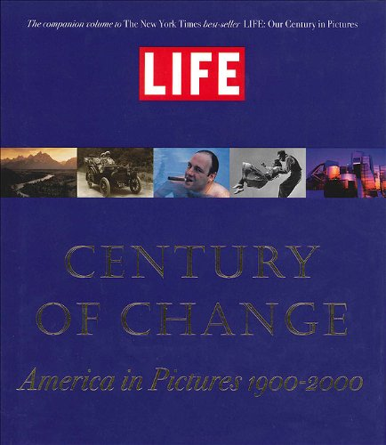 9780821226971: LIFE: Century of Change: America in Pictures 1900-2000