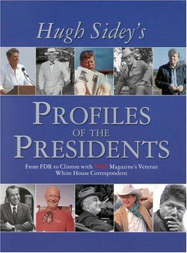 TIME: Hugh Sidey Profiles the Presidents: From: Hugh Sidey