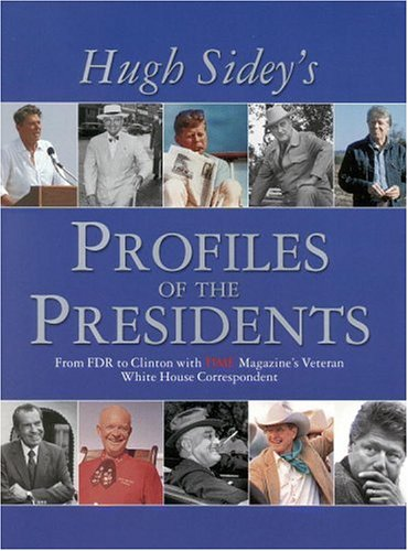 9780821227169: TIME: Hugh Sidey Profiles the Presidents: From FDR to Clinton with TIME Magazine's Veteran White House Correspondent