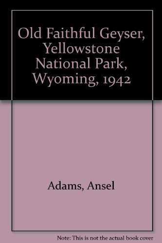 9780821227237: Old Faithful Geyser, Yellowstone National Park, Wyoming, 1942