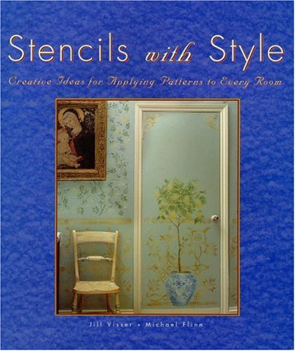 Stencils with Style: Creative Ideas for Applying: Visser, Jill, Flinn,