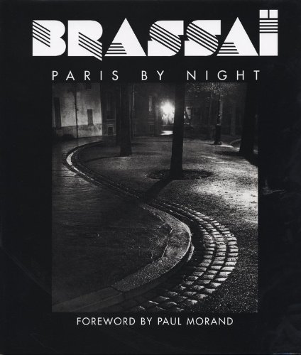 Brassai Paris By Night: Brassai & Paul Morand