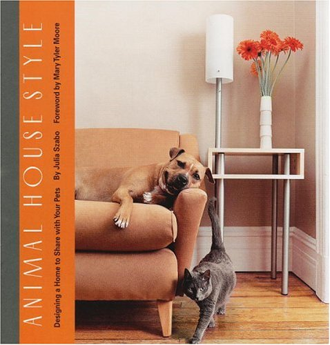 9780821227558: Animal House Style: Designing a Home to Share with Your Pets