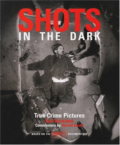 9780821227756: Shots in the Dark /Anglais: Crime Photographs from Daguerrotype to Internet