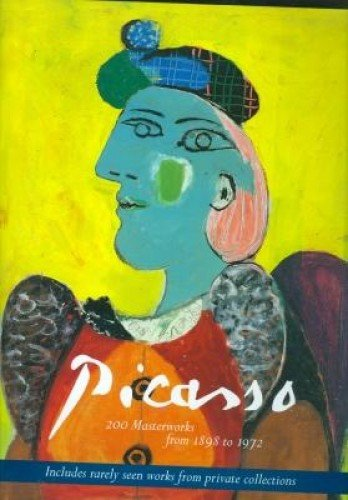 9780821227923: Pablo Picasso: 200 Masterworks from 1898 to 1972 (A Bulfinch Press book)