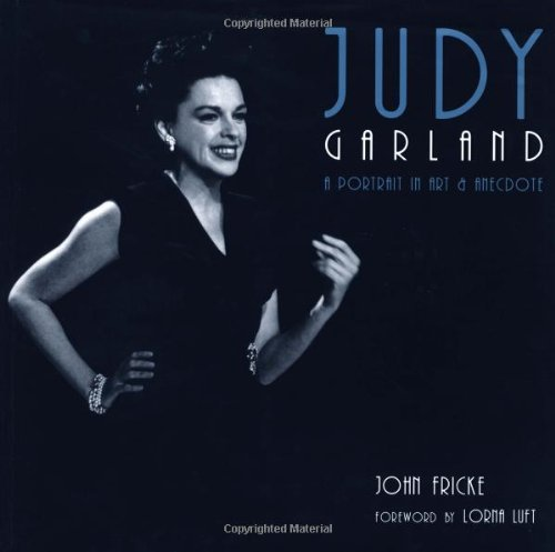 Judy Garland: A Portrait in Art & Anecdote: Fricke, J.