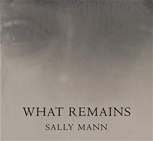What Remains: Mann, Sally