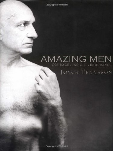 Amazing Men: Courage, Insight, Endurance: Joyce Tenneson
