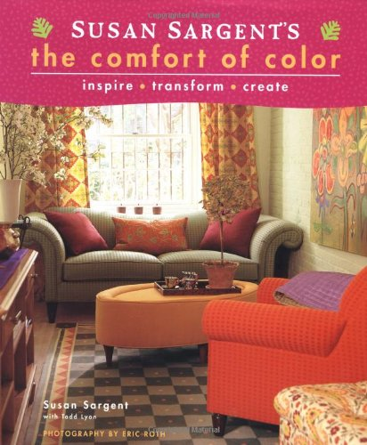 9780821228678: Susan Sargent's The Comfort of Color: inspire * transform * create