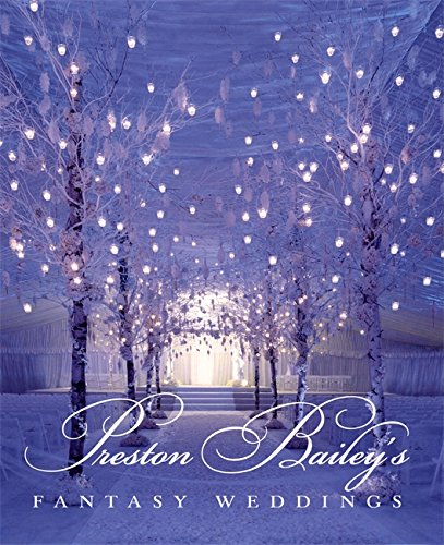 9780821228692: Preston Bailey's Fantasy Weddings