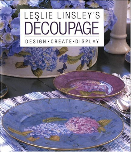 9780821228708: Leslie Linsley's Découpage: Design * Create * Display