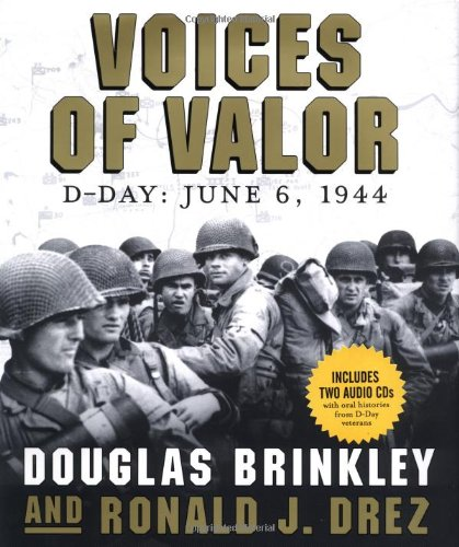 Voices of Valor: D-Day, June 6, 1944 (Includes 2 Audio CD's): Brinkley, Douglas