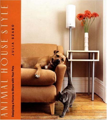 9780821257111: Animal House Style: Designing a Home for Your Pets to Share