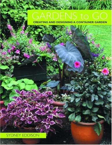 Gardens to Go Creating and Designing a Container Garden: Eddison, Sydney