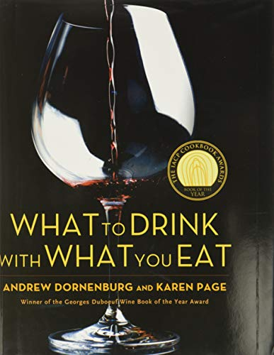 9780821257180: What to Drink with What You Eat: The Definitive Guide to Pairing Food with Wine, Beer, Spirits, Coffee, Tea - Even Water - Based on Expert Advice from America's Best Sommeliers