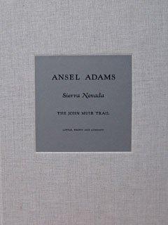 Sierra Nevada: The John Muir Trail Deluxe: Ansel Adams; William