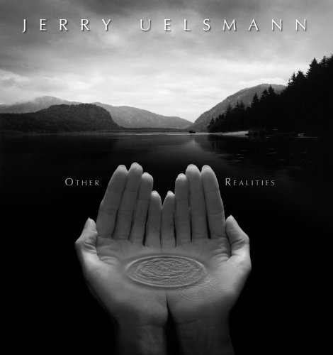 Other Realities: Uelsmann, Jerry (Photographer), and Karabinis, Paul, and Bunnell, Peter C