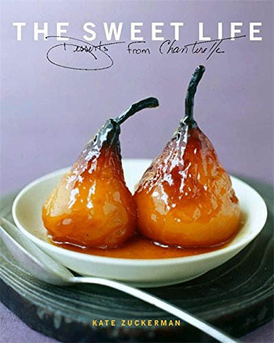 9780821257449: The Sweet Life: Desserts from Chanterelle