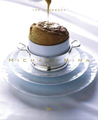 Michael Mina: The Cookbook: Mina, Michael; Cianciulli, Joann