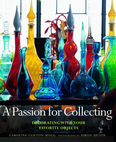 9780821257760: A Passion for Collecting: Decorating with Your Favorite Objects