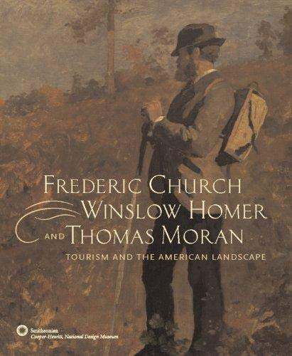 9780821257869: Frederic Church, Winslow Homer, and Thomas Moran: Tourism and the American Landscape