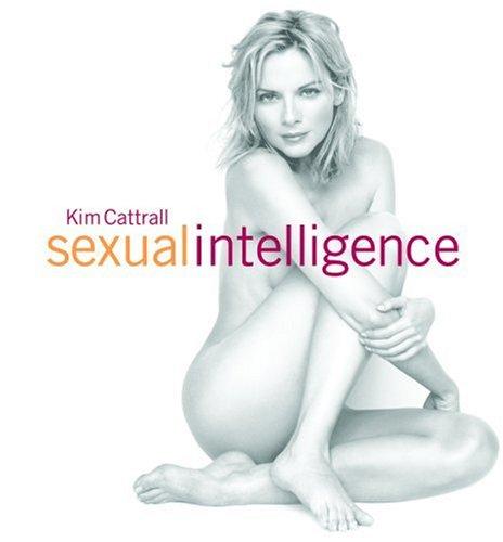 Kim Cattrall Sexual Intelligence: Cattrall, Kim