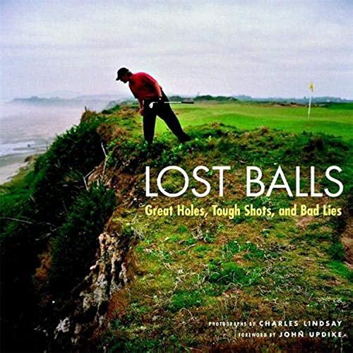 9780821261859: Lost Balls: Great Holes, Tough Shots, and Bad Lies