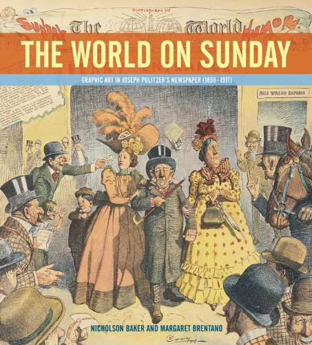 9780821261934: The World on Sunday : Graphic Art in Joseph Pulitzer's Newspaper (1898 - 1911)