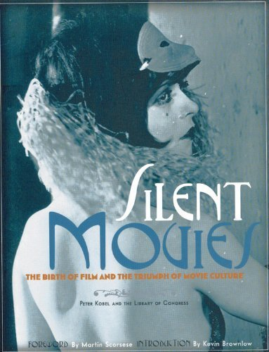 9780821262078: Silent Movies: The Birth of Film to the Triumph of Movie Culture