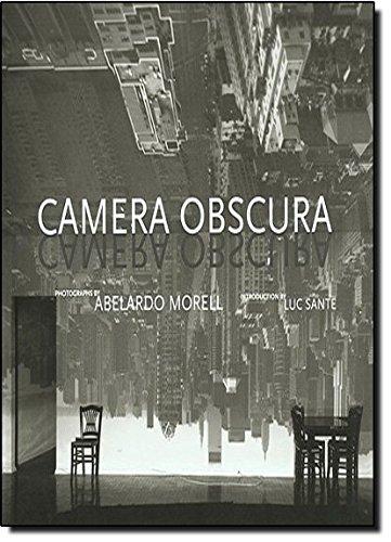 Camera Obscura: Abelardo Morell; Luc Sante
