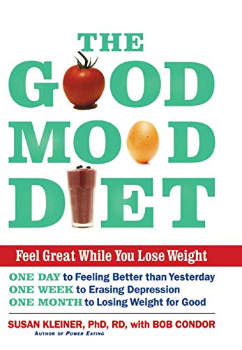 The Good Mood Diet: Feel Great While: Kleiner, Susan M,