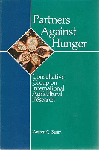 Partners against hunger: The Consultative Group on International Agricultural Research