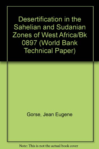 Desertification in the Sahelian and Sudanian Zones of West Africa: Gorse, Jean, and Steeds, David, ...