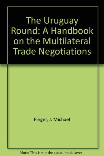 9780821309759: The Uruguay Round: A Handbook on the Multilateral Trade Negotiations