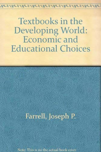 Textbooks in the Developing World: Economic and Educational Choices (0821312197) by Farrell, Joseph P.