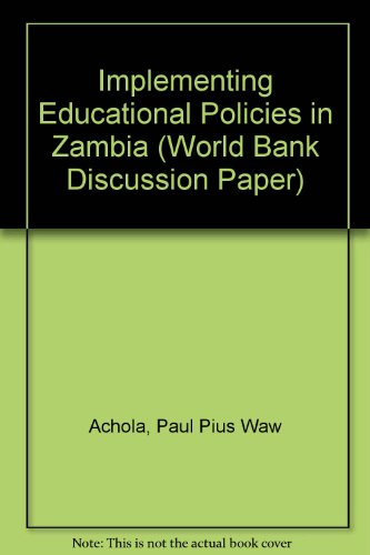 Implementing Educational Policies in Zambia (World Bank Discussion Paper): Achola, Paul Pius Waw