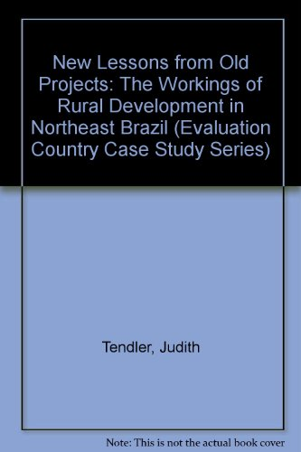 New Lessons from Old Projects: The Workings of Rural Development in Northeast Brazil: Judith ...