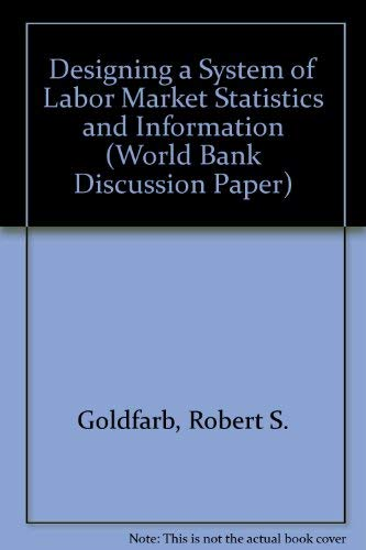 Designing a System of Labor Market Statistics and Information (World Bank Discussion Paper): Robert...
